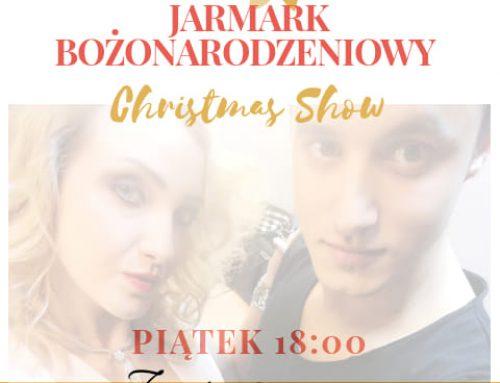 Jarmark Bożonarodzeniowy – CHRISTMAS SHOW